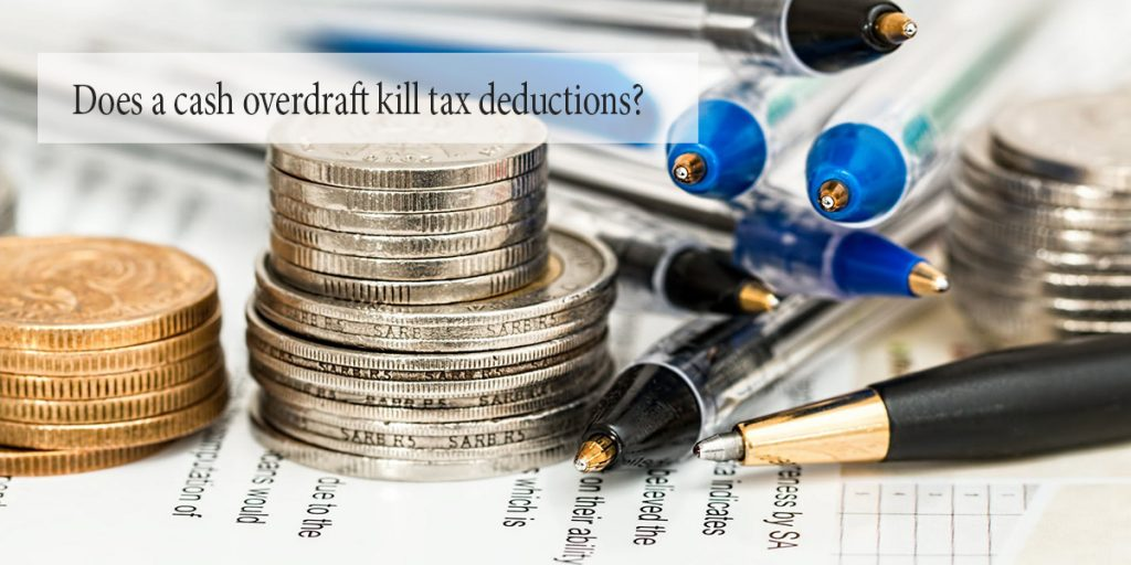 Does a cash overdraft kill tax deductions?